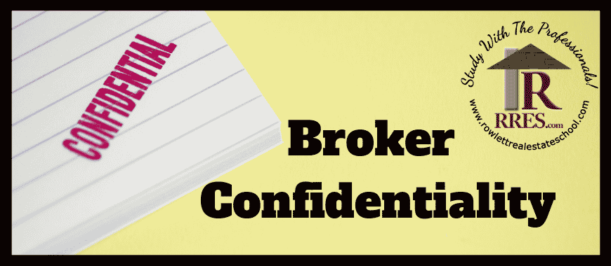 RRES.com Rowlett Real Estate School Broker Confidentiality